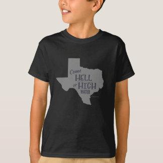 Hölle oder hohes Wasser #Texas starker T - Shirt