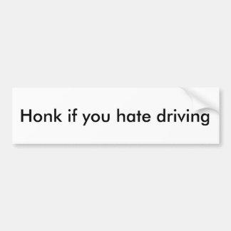 Honk, wenn Sie Autoaufkleber fahren hassen