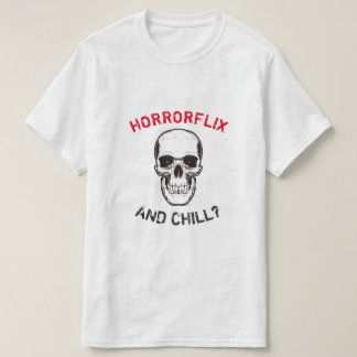 Horrorflix und Schauer? T-Shirt