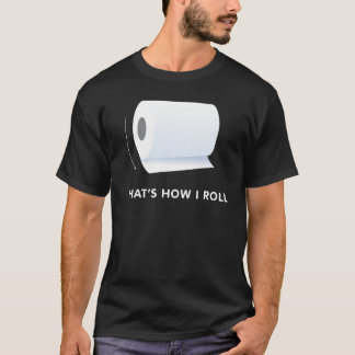 How-i-roll_Backward.ai T-Shirt
