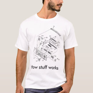 How stuff works T-Shirt