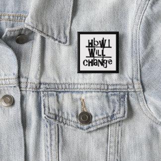 #HowIWillChange Abzeichen durch Dal Quadratischer Button 5,1 Cm