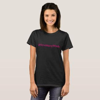 #HowManyWade schwarzes T-Shirt