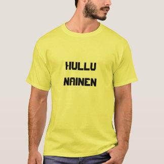 Hullu Nainen - verrückte Frau auf finnisch T-Shirt
