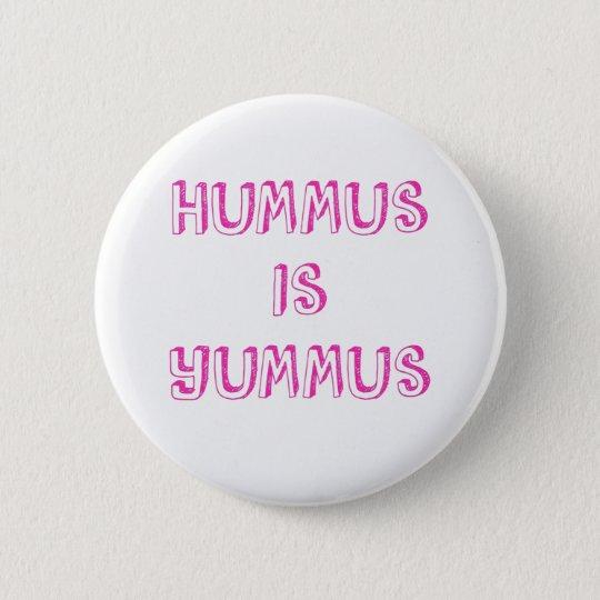 Hummus ist Yummus veganer Knopf Runder Button 5,1 Cm