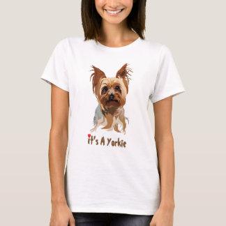 Hundet-stück: Es ist ein Yorkie T-Shirt