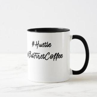 #Hustle #ButFirstCoffee hashtag Kaffee-Tasse Tasse