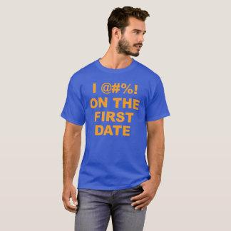 I @#%! Auf dem ersten Datum Fatties Jeff Portnoy T-Shirt