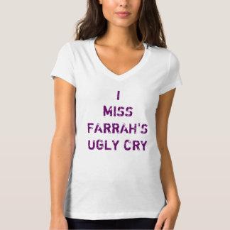 I Fräulein Farrahs Ugly Cry T-Shirt