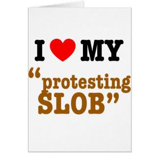 """I Herz mein """"Protest von Slob """" Grußkarte"""