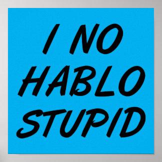 I kein Hablo dummes lustiges Plakat-Zeichen Poster