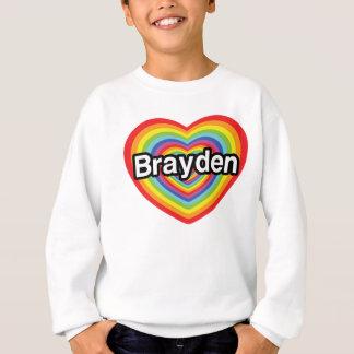 I Liebe Brayden: Regenbogenherz Sweatshirt