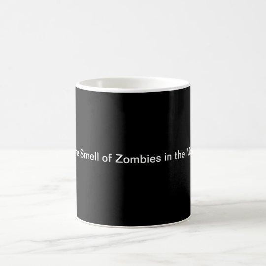 I Liebe der Geruch der Zombies am Morgen…. Kaffeetasse