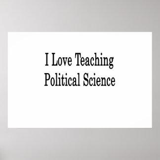 I Liebe, die politische Wissenschaft unterrichtet Plakat