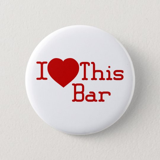 I Liebe dieses Bar Runder Button 5,7 Cm