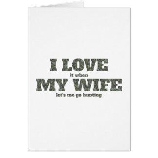 I Liebe es, als meine Ehefrau uns ich auf die Jagd Karte
