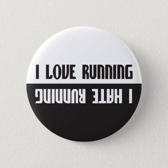 I Liebe, laufend, das ich laufen lassen hasse Runder Button 5,7 Cm