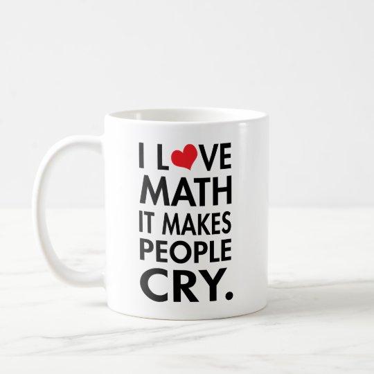 I Liebe-Mathe, lässt es Leute schreien Typografie Tasse