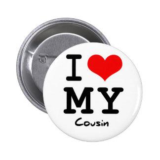 I Liebe mein Cousin Anstecknadelbutton