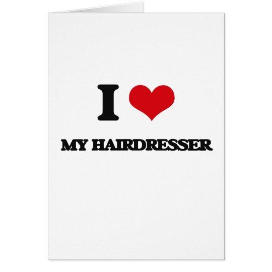 I Liebe mein Friseur Grußkarte