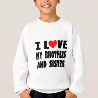 I Liebe meine Brüder und Schwestern Sweatshirt