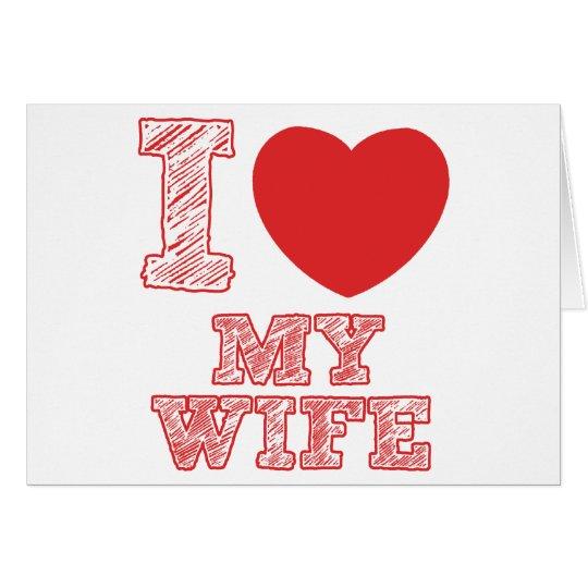 I Liebe meine Ehefrau Grußkarte