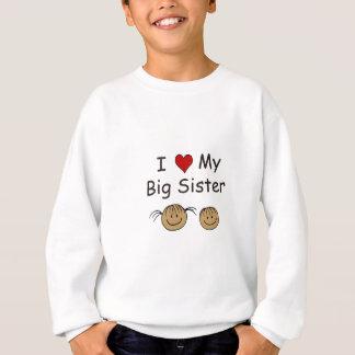 I Liebe meine große Schwester! Sweatshirt
