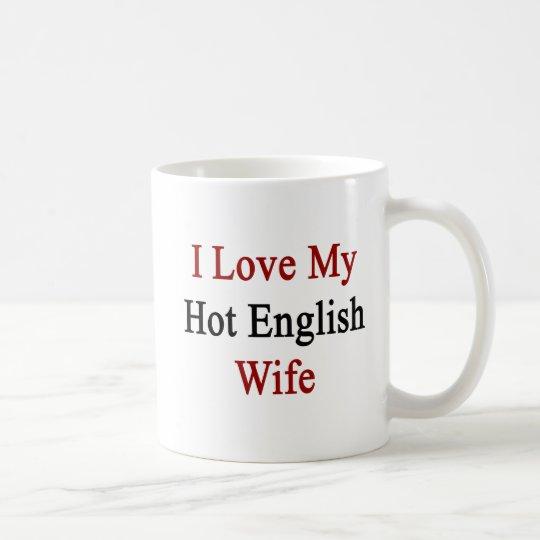 I Liebe meine heiße englische Ehefrau Tasse