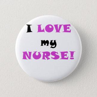 I Liebe meine Krankenschwester Runder Button 5,7 Cm