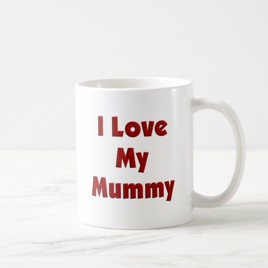 I Liebe meine Mama Kaffeetasse