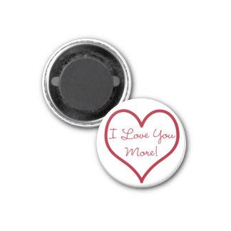 I Liebe runden Sie mehr Magneten Runder Magnet 3,2 Cm