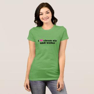 I Liebe-saubere Luft und Wasser-Shirt T-Shirt