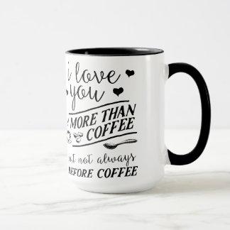 I Liebe Sie mehr als Kaffee nicht vor Kaffee-Tasse Tasse