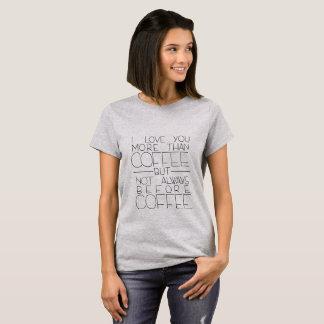 I Liebe Sie mehr als Kaffee-T - Shirt