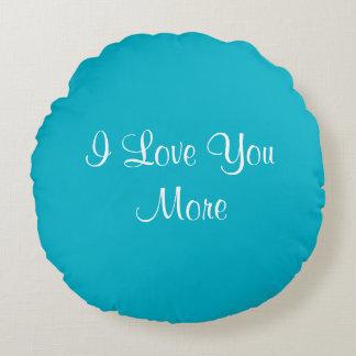 I Liebe Sie mehr Rundes Kissen