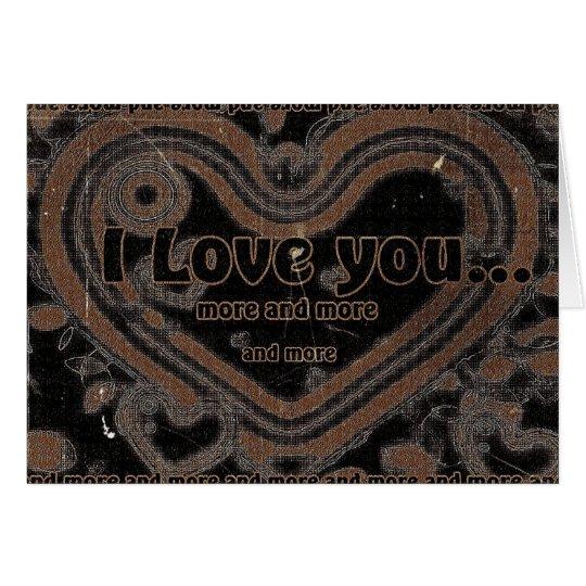 I Liebe Sie mehr und mehr Mitteilungskarte
