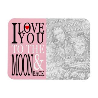 I Liebe Sie zum Mond und zum hinteren Foto Magnet