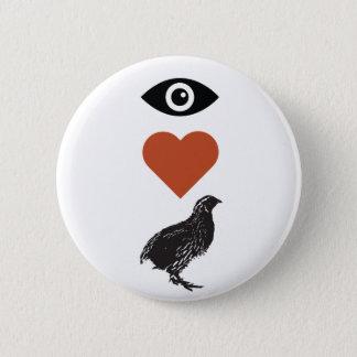 I Liebe-Wachteln Runder Button 5,7 Cm