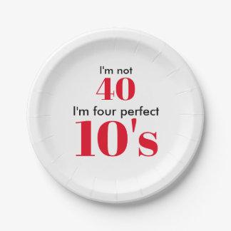 """I """" m nicht 40 bin ich vier perfekte 10's pappteller"""