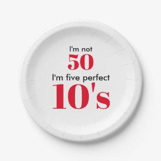 """I """" m nicht 50 bin ich fünf perfekte 10's pappteller"""