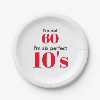 """I """" m nicht 60 bin ich sechs perfekte 10's pappteller"""