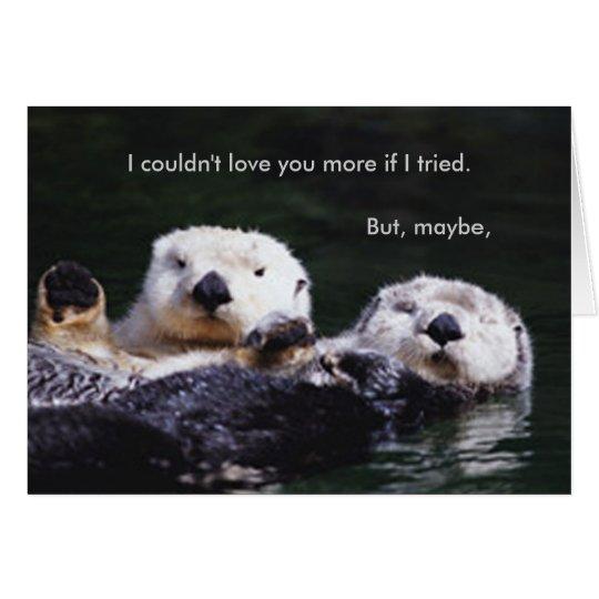 I Otter-Respekt Sie mehr Grußkarte