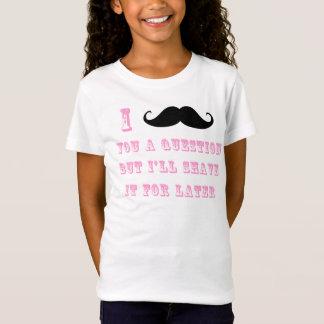 I Schnurrbart Sie ein Fragen-T-Shirt T-Shirt