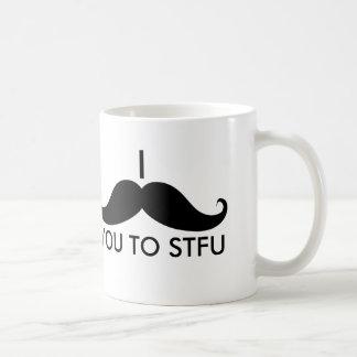 I Schnurrbart Sie zu STFU Kaffeetasse