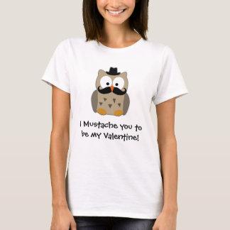 I Schnurrbart Sie, zum mein Valentinsgruß zu sein T-Shirt