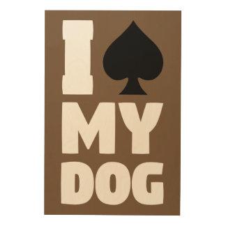 I Spaten mein Hund (I sterilisiert mein Hund) Holzwanddeko