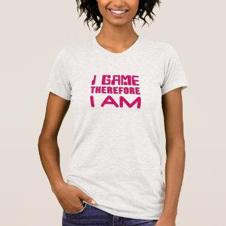 I Spiel deshalb BIN ICH Gamer-Mädchen T-Shirt