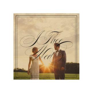 I Thee Mittwoch V Wedding Foto-hölzerne Holzdruck