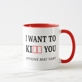 I want to ki-- you tasse