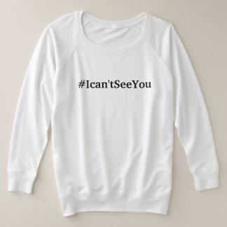 #Ican'tSeeYou (sizes1xl - 4xl) durch Dal Große Größe Sweatshirt
